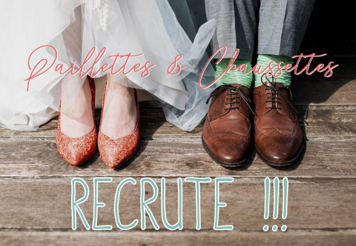 Paillettes & Chaussettes RECRUTE !!!